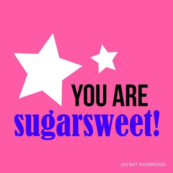 20 Servietten You are sugarsweet 33x33cm