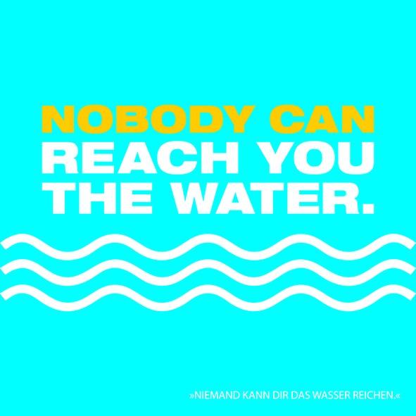 20 Servietten Nobody can reach you the Water 33x33cm